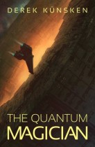The Quantum Magician by Derek Kunsken