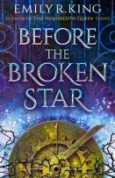 Before the Broken Star by Emily R. King
