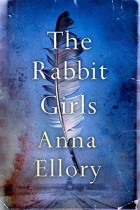 The Rabbit Girls by Anna Ellory